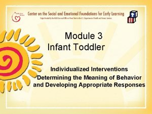 Module 3 Infant Toddler Individualized Interventions Determining the