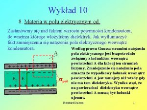 Wykad 10 8 Materia w polu elektrycznym cd