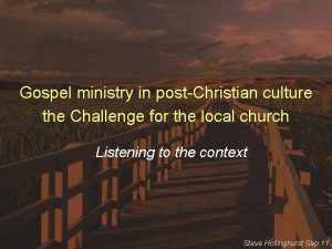Gospel ministry in postChristian culture the Challenge for