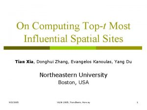 On Computing Topt Most Influential Spatial Sites Tian