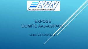 EXPOSE COMITE AAJAGPAOC Lagos 28 fvrier 2018 GESTION
