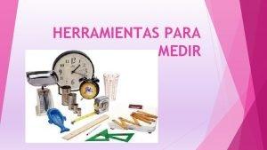 HERRAMIENTAS PARA MEDIR PARA QU SIRVEN LAS HERRAMIENTAS