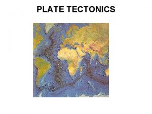 PLATE TECTONICS Alfred Wegener 1880 1930 Alfred Wegener