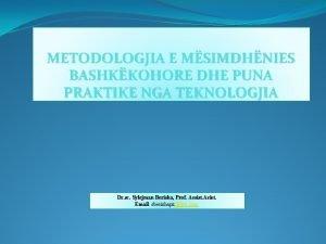 METODOLOGJIA E MSIMDHNIES BASHKKOHORE DHE PUNA PRAKTIKE NGA