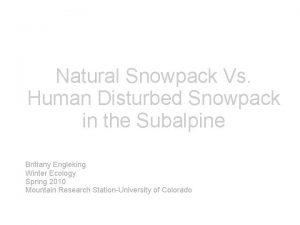 Natural Snowpack Vs Human Disturbed Snowpack in the