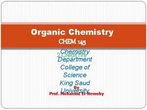 Organic Chemistry CHEM 145 Chemistry 2 Credit hrs