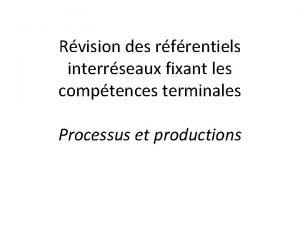 Rvision des rfrentiels interrseaux fixant les comptences terminales