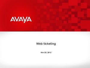 Web ticketing Nov 20 2012 Agenda 4 How