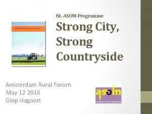 NLASOMProgramme Strong City Strong Countryside Amsterdam Rural Forum