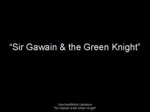 Sir Gawain the Green Knight GeschkeBritish Literature Sir