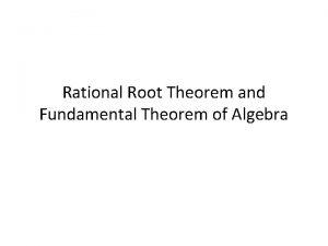 Rational Root Theorem and Fundamental Theorem of Algebra