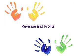 Revenue and Profits Total Revenue Total amount of