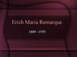 Erich Maria Remarque 1889 1970 1 Raytojas krs