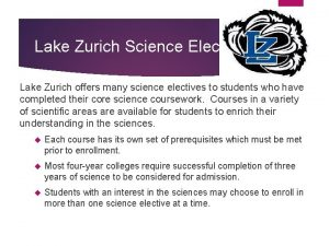 Lake Zurich Science Electives Lake Zurich offers many