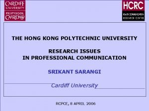 THE HONG KONG POLYTECHNIC UNIVERSITY RESEARCH ISSUES IN