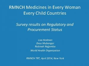 RMNCH Medicines in Every Woman Every Child Countries