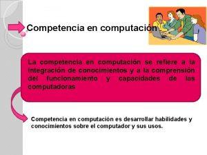 Competencia en computacin La competencia en computacin se