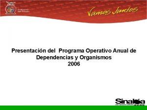 Presentacin del Programa Operativo Anual de Dependencias y