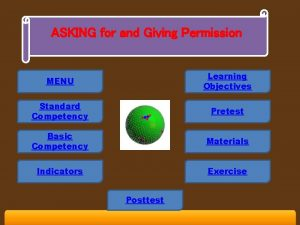 ASKING for and Giving Permission MENU Learning Objectives