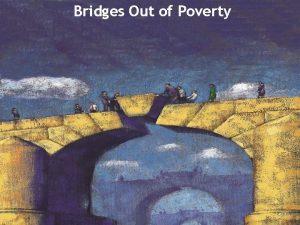 Bridges Out of Poverty The Bridges Lens Definition
