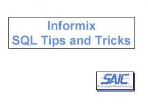 Informix SQL Tips and Tricks SQL Tips and