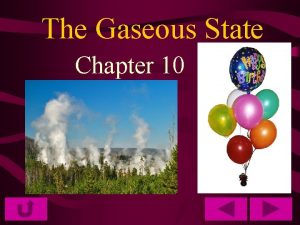 The Gaseous State Chapter 10 Kinetic Theory Kinetic