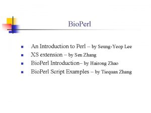 Bio Perl n n An Introduction to Perl