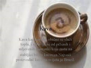 Kava Kava kao napitak obino se slui topla