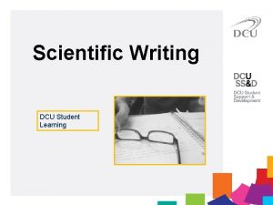 Scientific Writing DCU Student Learning Overview 1 2