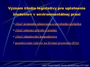 Vznam tdia legislatvy pre uplatnenie tudentov v environmentlnej