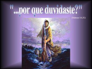 Mateus 14 31 Voc conhece esse cena do