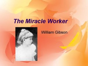 The Miracle Worker William Gibson The Miracle Worker