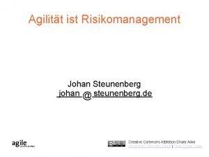 Agilitt ist Risikomanagement Johan Steunenberg johan steunenberg de
