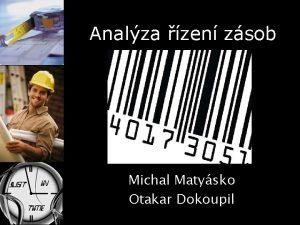 Analza zen zsob Michal Matysko Otakar Dokoupil Obsah