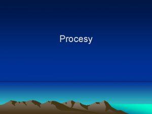 Procesy Procesy v chemicky nereaktivnch soustavch Fze skupenstv