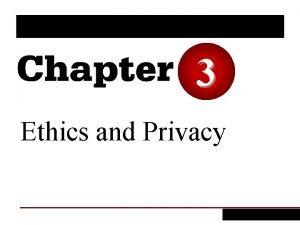 3 Ethics and Privacy 1 Define ethics list