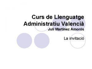Curs de Llenguatge Administratiu Valenci Juli Martnez Amors