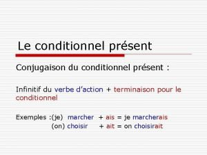Le conditionnel prsent Conjugaison du conditionnel prsent Infinitif