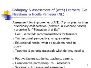 Pedagogy Assessment of with Learners Eva Naaijkens Nolle