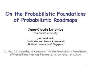 On the Probabilistic Foundations of Probabilistic Roadmaps JeanClaude
