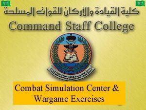 Combat Simulation Center Wargame Exercises Combat Simulation Center