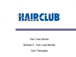 Hair Loss Series Module 5 Hair Loss Market