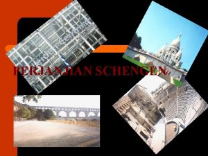 PERJANJIAN SCHENGEN Perjanjian Schengen l l l Ditandatangani