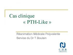 Cas clinique PTHLike Ranimation Mdicale Polyvalente Service du