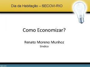 Dia da Habitao SECOVIRIO Como Economizar Renato Moreno