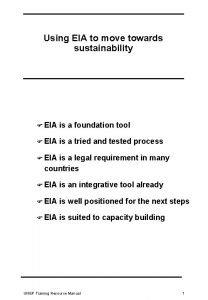 Using EIA to move towards sustainability F EIA