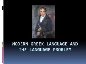 MODERN GREEK LANGUAGE AND THE LANGUAGE PROBLEM Language