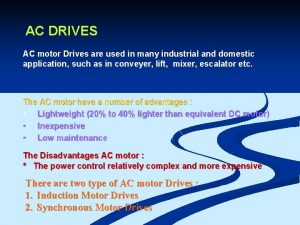 AC DRIVES AC motor Drives are used in