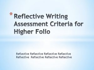 Reflective Reflective An essay which is clearly about