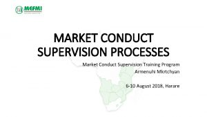 MARKET CONDUCT SUPERVISION PROCESSES Market Conduct Supervision Training